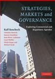 Strategy, Markets and Governance : Exploring Commercial and Regulatory Agendas, Boscheck, Ralf and Batruch, Christine, 0521688450