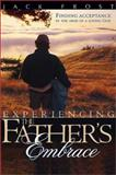 Experiencing the Father's Embrace, Jack Frost, 0884198456
