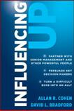 Influencing Up, Allan R. Cohen and David L. Bradford, 1118038452