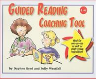 Guided Reading Coaching Tool, Byrd, Daphne and Westfall, Polly, 1884548458