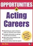 Opportunities in Acting Careers, Dick Moore, 0071438459