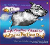 Rough Weather Ahead for Walter the Farting Dog, William Kotzwinkle and Glenn Murray, 014240845X