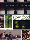 Slow Food : The Case for Taste, Petrini, Carlo, 0231128452