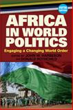 Africa in World Politics : Engaging a Changing Global Order, Harbeson, John W. and Rothchild, Derek E., 0813348455