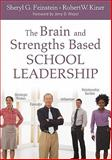 The Brain and Strengths Based School Leadership, Kiner, Robert W. and Feinstein, Sheryl G., 1412988454