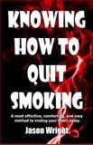 Knowing How to Quit Smoking, Jason Wright, 1494238454