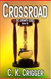 Crossroad : The Gunsmith Series, Book III, Crigger, C. K., 1592798454