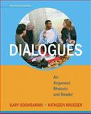 Dialogues : An Argument Rhetoric and Reader, Goshgarian, Gary and Krueger, Kathleen, 0205788459