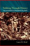 Trekking Through History : The Huaorani of Amazonian Ecuador, Rival, Laura M., 0231118457