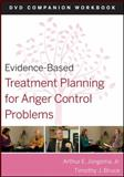 Treatment Planning for Anger Control Problems, Jongsma, Arthur E. and Bruce, Timothy J., 0470568453