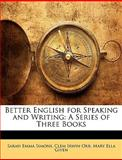 Better English for Speaking and Writing, Sarah Emma Simons and Clem Irwin Orr, 1144688450