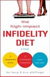The High-Impact Infidelity Diet, Lou Harry and Eric Pfeffinger, 1400098459