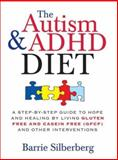 The Autism and ADHD Diet, Barrie Silberberg, 1402218451