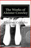 The Works of Aleister Crowley, Aleister Crowley, 1493788450
