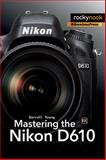Mastering the Nikon D610, Young, Darrell, 1937538451