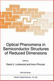 Optical Phenomena in Semiconductor Structures of Reduced Dimensions, , 9401048452