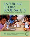 Ensuring Global Food Safety : Exploring Global Harmonization, , 0123748453