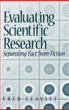 Evaluating Scientific Research : Separating Fact from Fiction, Leavitt, Fred, 0130128457