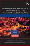 Entrepreneurial Knowledge, Technology and the Transformation of Regions, , 0415658454