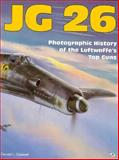 JG 26 : Photographic History of the Luftwaffe's Top Guns, Caldwell, Donald L., 0879388455