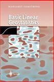 Basic Linear Geostatistics, Armstrong, Margaret, 3540618457