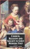 Church, Religion and Society in Early Modern Italy, Black, Christopher F., 0333618459