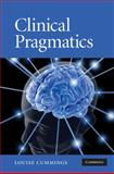 Clinical Pragmatics, Cummings, Louise, 052188845X
