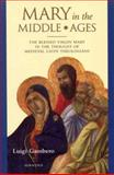 Mary in the Middle Ages : The Blessed Virgin Mary in the Thought of Medieval Latin Theologians, Gambero, Luigi, 0898708451