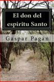 El Don Del Espiritu Santo, Gaspar Pagan, 1477548459