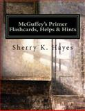 McGuffey's Primer Flashcards, Helps and Hints, Sherry Hayes, 1479148458