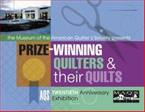The Museum of the American Quilter's Society Presents Prize-Winning Quilters and Their Quilts, Marjorie L Russell, 157432845X