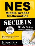 NES Middle Grades Mathematics Secrets Study Guide : NES Test Review for the National Evaluation Series Tests, NES Exam Secrets Test Prep Team, 1627338454