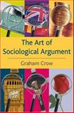 The Art of Sociological Argument, Crow, Graham, 0333778456