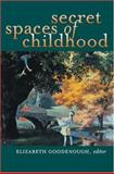 Secret Spaces of Childhood, , 0472068458