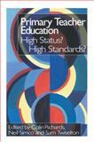 Primary Teacher Education : High Status? High Standards?, , 075070845X