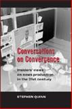 Conversations on Convergence : Insiders' Views of News Production in the Twenty-First Century, Quinn, Stephen, 0820478458