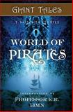 Giant Tales World of Pirates, Heather Marie Schuldt, 098857845X