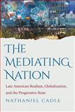 The Mediating Nation, Nathaniel Cadle, 1469618451