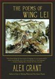 The Poems of Wing Lei, Alex Grant, 193613845X