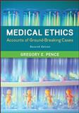 Medical Ethics : Accounts of Ground-Breaking Cases, Pence, 0078038456