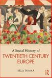 A Social History of Twentieth Century Europe