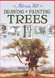 Drawing and Painting Trees, Adrian Hill, 0486468453