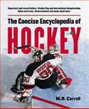 The Concise Encyclopedia of Hockey, Michael R. Carroll and M. R. Carroll, 155054845X
