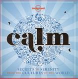 Calm, Lonely Planet Staff, 1743218451