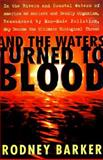 And the Waters Turned to Blood, Rodney Barker, 0684838451