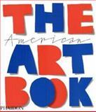 The American Art Book, Phaidon Press Editors, 0714838454