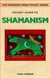 Pocket Guide to Shamanism, Tom Cowan, 0895948451