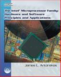 The Intel Family of Microprocessors : Hardware and Software Principles and Applications, James L. Antonakos, 1418038458