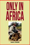 Only in Africa, Thomas Hammond, 1479118451