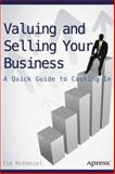 Valuing and Selling Your Business, Tim McDaniel, 1484208455